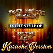 Take Me To Heaven (In The Style Of Sister Act) [Karaoke Version] Song