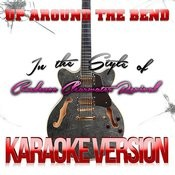 Up Around The Bend (In The Style Of Creedence Clearwater Revival) [Karaoke Version] Song