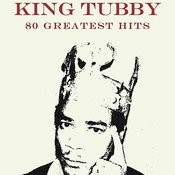 80 Greatest Hits King Tubby Songs