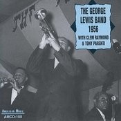 The George Lewis Band 1956 With Clem Raymond And Tony Parenti Songs