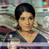 Bore Gowda Bangaloorige Banda Songs
