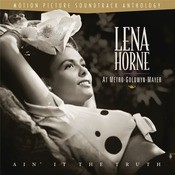 Lena Horne at M-G-M : Ain' It The Truth Songs