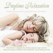 Daytime Relaxation: Deeply Calming Music For Both Grownups And Children Songs