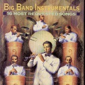 Big Band Instrumentals: 16 Most Requested Songs Songs