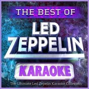 The Best Of Led Zeppelin Karaoke - The Ultimate Led Zep Karaoke Hits Collection! Songs