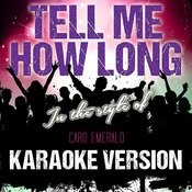 Tell Me How Long (In The Style Of Caro Emerald) [Karaoke Version] - Single Songs