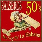 Salseros De Los 50 Songs