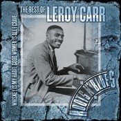 Whiskey Is My Habit, Good Women Is All I Crave: The Best Of Leroy Carr Songs