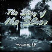 The Story Of The Blues, Vol. 19 Songs
