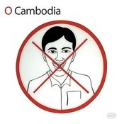 O Cambodia: Don't Protest Song