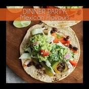 Dinner Party: Mexican Flavours Songs