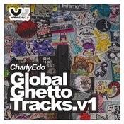 Global Ghetto Tracks, Vol. 1 Songs