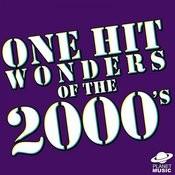 One Hit Wonders Of The 2000'äôs Songs