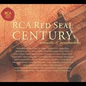 Rca Red Seal Century - Soloists And Conductors Songs