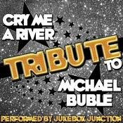 Cry Me A River: Tribute To Michael Bublé Songs