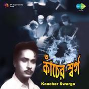 Kancher Swargo Songs