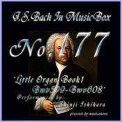 Bach In Musical Box 177 / Little Organ Book1 Bwv599-Bwv608 Songs
