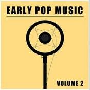 Early Pop Music, Vol. 2 Songs