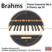 Brahms: Piano Concerto No.2; 8 Piano Pieces Op.76 Songs
