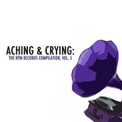 Aching & Crying: The Rpm Records Compilation, Vol. 5 Songs
