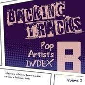 Backing Tracks / Pop Artists Index, B, (Bachelors / Bachman Turner Overdrive / Bacilos / Backstreet Boys), Vol. 3 Songs