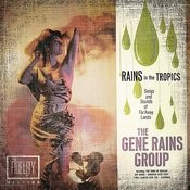 Classic And Collectable - Gene Rains - Rains In The Tropics Songs