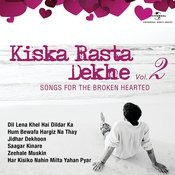 Kiska Rasta Dekhe - Songs For The Broken Hearted, Vol. 2 Songs