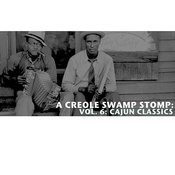 A Creole Swamp Stomp, Vol. 6: Cajun Classics Songs