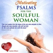Motivating Psalms For The Soulful Woman Songs