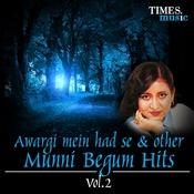 Awargi Mein Had Se & Other Munni Begum Hits Vol. 2 Songs