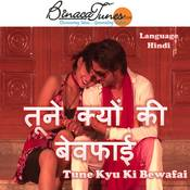 Tune Kyu Ki Bewafai Songs