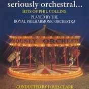 Seriously Orchestral... Hits Of Collins Songs