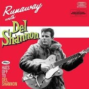 Runaway With Del Shannon + Hats Off To Del Shannon (Bonus Track Version) Songs