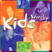 Kids In Worship Songs