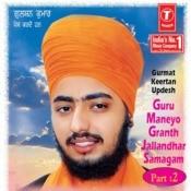 Guru Maneyo Granth Jallandhar Samagam Songs