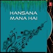 Hansana Mana Hai Songs