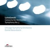 Lutoslawsky : Concerto for Orchestra & Symphony No.3 Songs