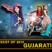 Best OF 2016 Gujarati Songs