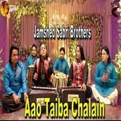 Aao Taiba Chalain Jamshed Sabri Brothers Full Mp3 Song