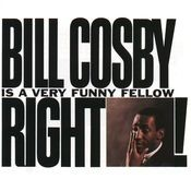 Bill Cosby is A Very Funny Fellow, Right? Songs