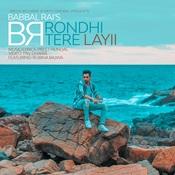 Rondhi Tere Layii Song