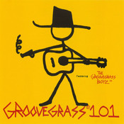 Groovegrass 101 featuring The Groovegrass Boyz Songs