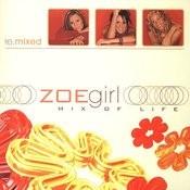 Mix Of Life - ZOEgirl Remixed (Remix) Songs