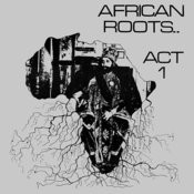 African Roots Act 1 Songs
