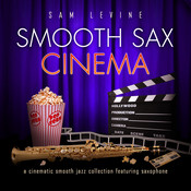 Smooth Sax Cinema: A Cinematic Smooth Jazz Collection Featuring Saxophone Songs