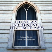 Sunday Morning Bluegrass: Instrumental Bluegrass Featuring Traditional Gospel Hymns Songs