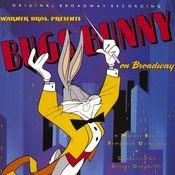 Bugs Bunny On Broadway Songs