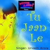 Tu Jaan Le Songs