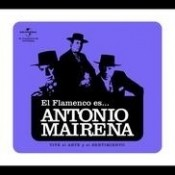 El Flamenco Es Antonio Mairena Songs