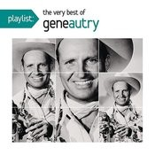 Playlist: The Very Best Of Gene Autry Songs
